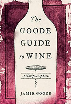 THE GOODE GUIDE TO WINE