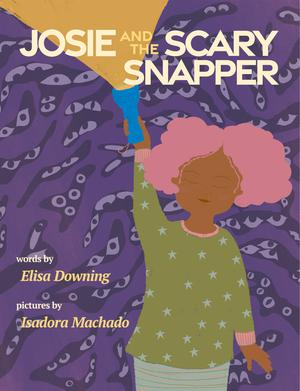 JOSIE AND THE SCARY SNAPPER