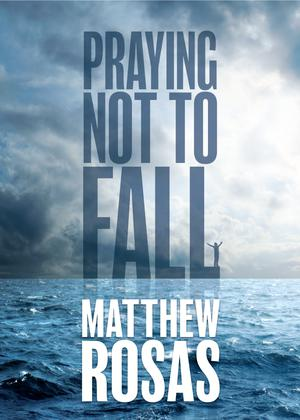 PRAYING NOT TO FALL