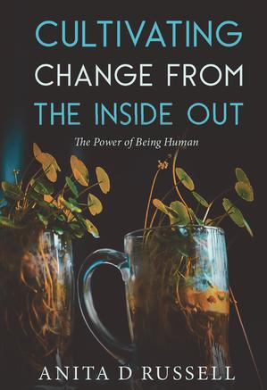 CULTIVATING CHANGE FROM THE INSIDE OUT